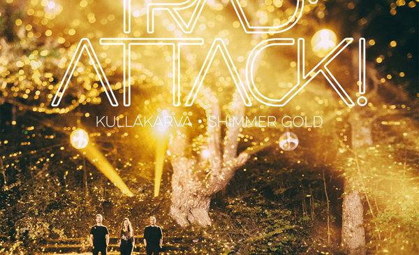TRAD.ATTACK! – KULLAKARVA/SHIMMER GOLD