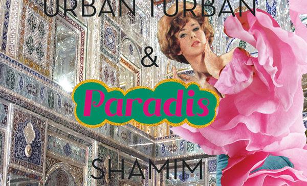 URBAN TURBAN & SHAMIM – PARADIS
