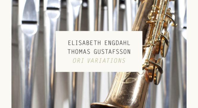 ELISABETH ENGDAHL & THOMAS GUSTAFSSON – ORI VARIATIONS