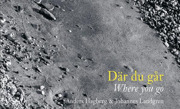 ANDERS HAGBERG & JOHANNES LANDGREN – DÄR DU GÅR