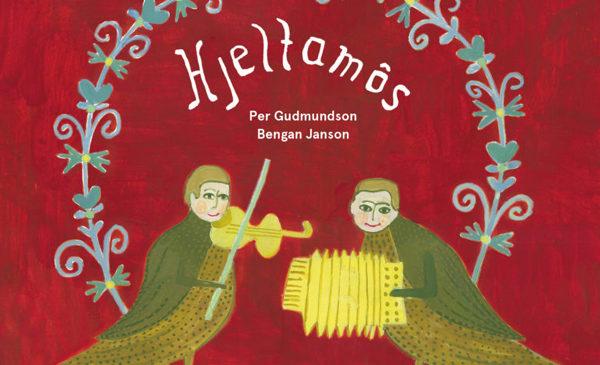 PER GUDMUNDSON & BENGAN JANSON – HJELTAMÔS