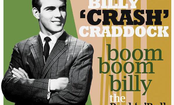 "BILLY ""CRASH"" CRADDOCK – BOOM BOOM BILLY: THE ROCK'N'ROLL YEARS"