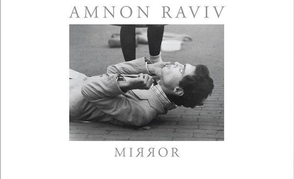 AMNON RAVIV – MIRROR
