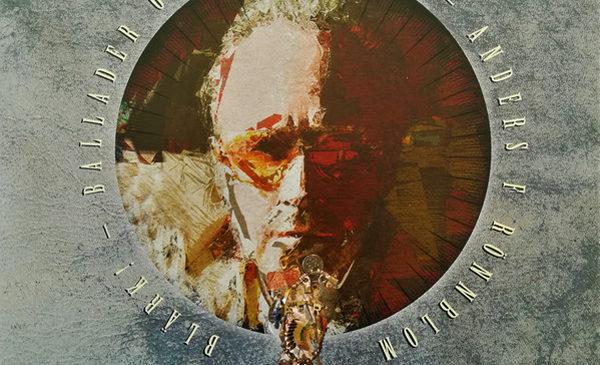 ANDERS F. RÖNNBLOM – BLÄRK! BALLADER OCH MYSTERIER