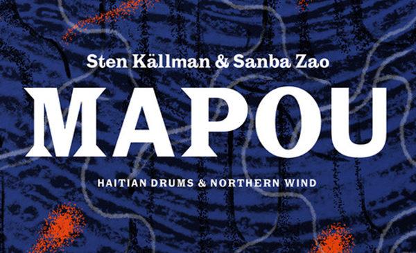 STEN KÄLLMAN & SANBA ZAO – MAPOU